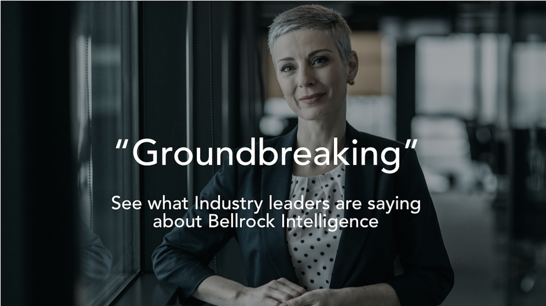 Bellrock Intelligence: Leaders in the Healthcare and Analytics industry give praise to Bellrock Intelligence for its ingenuity and innovation.